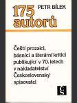 175 autorů - čeští prozaici, básníci a literární kritici publikující v 70. letech v nakladatelství Československý spisovatel - náhled