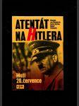 Atentát na Hitlera - muži 20.července - náhled