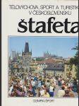 Tělovýchova, sport a turistika v Československu /  Štafeta - náhled