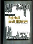 Patrioti proti Hitlerovi (Cesta k 20. červenci 1944 - Dokumentární a scénická rekonstrukce) - náhled
