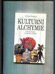 Kulturní alchymie (Omamné látky v dějinách a kultuře) - náhled