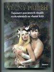 Věčný příběh (Tajemství posvátných rituálů vyzkoušených na vlastní kůži) - náhled