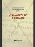 Vysokoškoláci o totalitě (Sborník oceněných studentských prací) - náhled