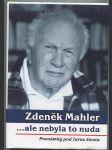 Zdeněk Mahler ... aby to nebyla nuda - náhled