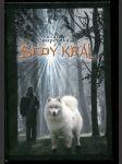 Šedý král : třetí kniha z cyklu Probuzení Tmy - náhled