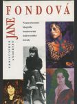 Jane Fondová : neautorizovná biografie kontroverzní hollywoodské hvězdy - náhled