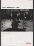 Praha-Washington-Praha : depeše velvyslanectví USA v Československu v listopadu a prosinci 1989 = Prague-Washington-Prague : Reports from the United States Embassy in Czechoslovakia, November-December 1989 - náhled