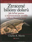 Ztracené bilióny dolarů : levné peníze, rozhazování a velká finanční krize - náhled