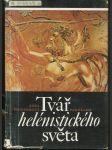 Tvář hélenistického světa : od Alexandra Velikého do císaře Augusta - náhled