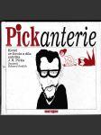 Pickanterie - Koláž ze života a díla satirika J. R. Picka - náhled