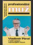 Profesionální muž - Vladimír Páral o sobě a jiných, zajímavějších věcech - náhled