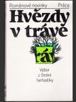Hvězdy v trávě - výbor z české fantastiky - náhled