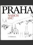Praha našich snů - čtení o Praze podle českého písemnictví - náhled