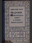 Slovník francouzsko-český - s připojenou výslovností a se zvláštním zřetelem k franc. rčením a vazbám, jakož i k potřebám obchodní korespondence - náhled
