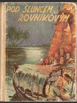 Pod sluncem rovníkovým - (III. díl Lovců orchidejí) - dobrodružný román - náhled