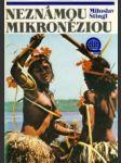 Neznámou Mikronéziou - náhled