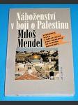 Náboženství v boji o Palestinu - Judaismus, islám a křesťanství jako ideologie etnického konfliktu - náhled