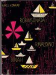 Robinsonáda - Rinaldino / Dinah - k 60. narozeninám zasloužilého umělce Karla Konráda - náhled