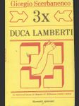 3 x Duca Lamberti - náhled