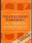 Tiszapolgárske pohrebisko vo Veľkých Raškovciach - náhled