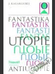 Fantastika, utopie, antiutopie - náhled