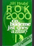 Rok 2000 - Co budeme jíst dnes a zítra - náhled