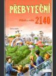 Přebyteční - příběh z roku 2140 - náhled