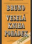 Bruno,Veselá kniha pohádek - náhled