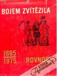 Bojem zvítězila - Rovnost 1885 - 1975 - náhled