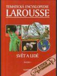 Tematická encyklopedie Larousse 1. (Svět a lidé) - náhled