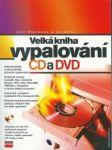 Velká kniha vypalování cd a dvd - náhled