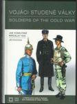 Vojáci studené války / soldiers of the cold war - náhled