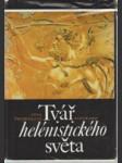 Tvář helénistického světa - od Alexandra Velikého do císaře Augusta - náhled