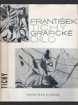 František Tichý - Grafické dílo  - náhled