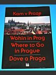 Kam v Praze a okolí - Wohin in Prag und Umgebung - Where to Go in and around Prague - Dove a Praga e nelle sue vicinanze - náhled