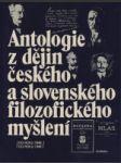 Antologie z dějin českého a slovenského filozofického myšlení od roku 1848 do roku 1948  - náhled