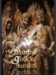 Pozdně gotické umění v Čechách / 1471 - 1526 / - HOMOLKA Jaromír / KRÁSA Josef / MENCL Václav / PEŠINA Jaroslav / PETRÁŇ Josef - náhled