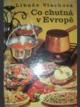 Co chutná v evropě - vlachová libuše - náhled