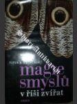 Magie smyslů v říši zvířat - DRÖSCHER Vitus B. - náhled