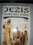 JEŽÍŠ Tajemný muž z Betléma - BAUER Jan - náhled