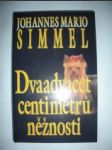 Dvaadvacet centimetrů něžností - SIMMEL Johannes Mario - náhled