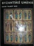 Byzantské umenie - talbot rice david - náhled