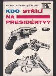 Kdo střílí na presidenty? - náhled