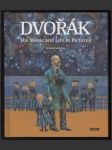Antonín Dvořák - His Music and Life in Pictures - náhled
