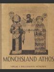 Mönchsland Athos - náhled