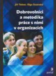 Dobrovolníci a metodika práce s nimi v organizacích  - náhled