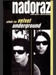 Nadoraz : příběh The Velvet Underground  - náhled