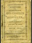Abbildungen Böhmischer und Mährischer Gelehrten und Künstler, nebst kurzen Nachrichten von ihren Leben und Werken. Erster Theil. - náhled