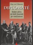 Diplomaté, Státní aféry od dob faraonů po současnost - náhled