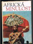 Africká  minulost - kroniky od dávnověku po moderní dobu - náhled